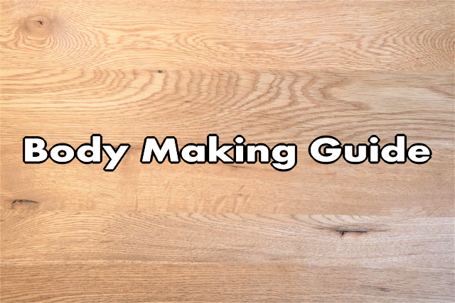 Body Making Guide